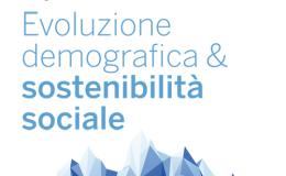 EVOLUZIONE DEMOGRAFICA & SOSTENIBILITA' SOCIALE